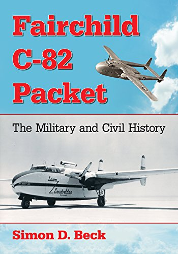 Fairchild C-82 Packet: The Military and Civil History (English Edition)