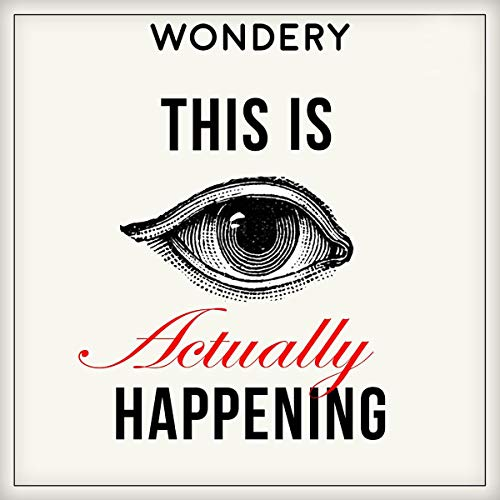 This is Actually Happening (Ad-free) Podcast By Wondery cover art