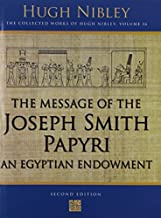 Message of the Joseph Smith Papyri: An Egyptian Endowment (Works) by Hugh Nibley (December 30,2005)