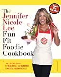 The Jennifer Nicole Lee Fun Fit Foodie Cookbook: Fun Fit Foodie Cookbook (English Edition)