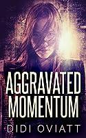 Aggravated Momentum