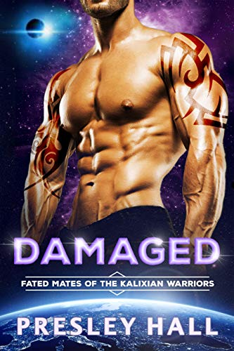 Damaged: A Sci-Fi Alien Romance (Fated Mates of the Kalixian Warriors Book 7)