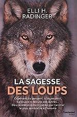 La sagesse des loups d'Elli h. Radinger