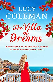 The Villa of Dreams: The perfect uplifting escapist read for 2021 (English Edition) par [Lucy Coleman]