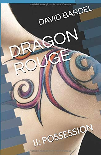 DRAGON ROUGE: TOME II: POSSESSION