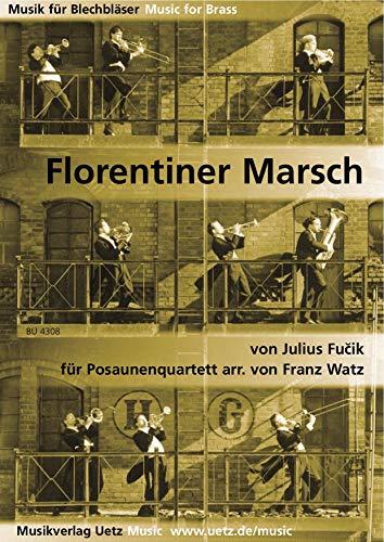 Florentiner Marsch für Posaunenquartett / For Trombone Quartet (Trombone Quartet)