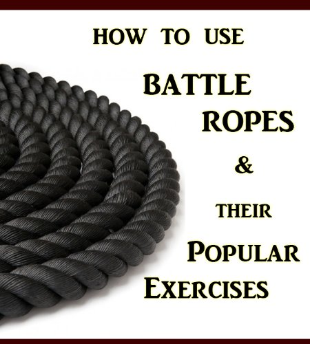 How to Use Battle Ropes and their Popular Exercises
