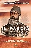 Il pascià: L'avventurosa vita di Romolo Gessi, esploratore