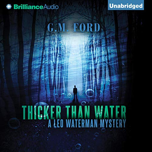 Thicker than Water Audiobook By G. M. Ford cover art