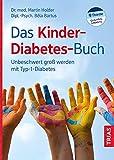 Das Kinder-Diabetes-Buch: Unbeschwert groß werden mit Typ-1-Diabetes