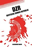 DZR Deutsche Zombie Republik (German Edition)