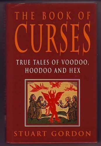 The Book of Curses: True Tales of Voodoo, Hoodoo and Hex