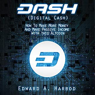 Dash (Digital Cash): How to Make More Money and Make Passive Income with This Altcoin cover art