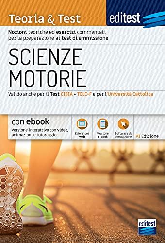 Test ammissione Scienze motorie 2021: manuale di teoria e test. Valido anche per il TOLC-F e per la Cattolica. Con e-book e simulatore in omaggio