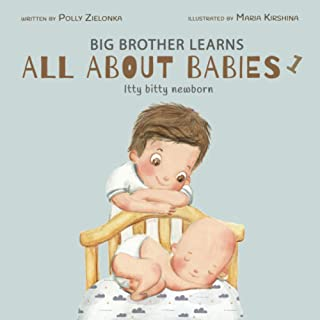 Sponsored Ad - Itty Bitty Newborn: 0-3 months (Big Brother Learns All About Babies)