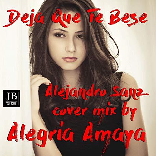 Deja Que Te Bese (Alejandro Sanz Cover Mix)