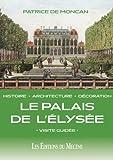 Le Palais de l'Elysée - Visité Guidée