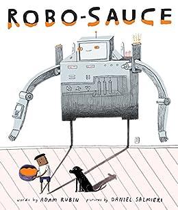Robo-Sauce by [Adam Rubin, Daniel Salmieri]