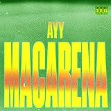 Ayy Macarena [Explicit]