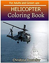 HELICOPTER Coloring Book For Adults and Grown ups: HELICOPTER sketch coloring book , Creativity and Mindfulness 80 Pictures