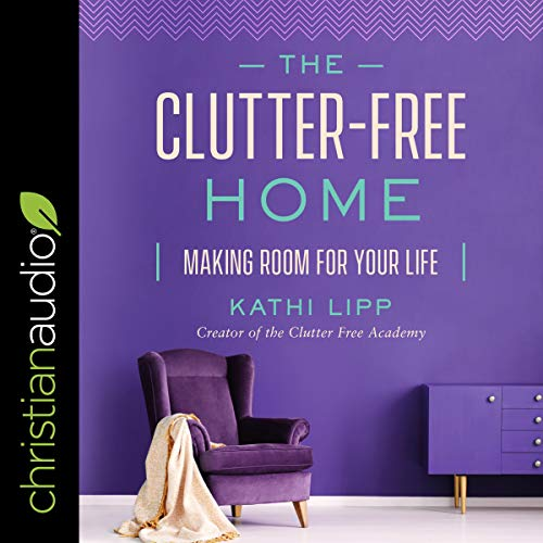 The Clutter-Free Home audiobook cover art