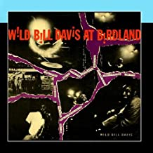 Wild Bill Davis At Birdland by Wild Bill Davis