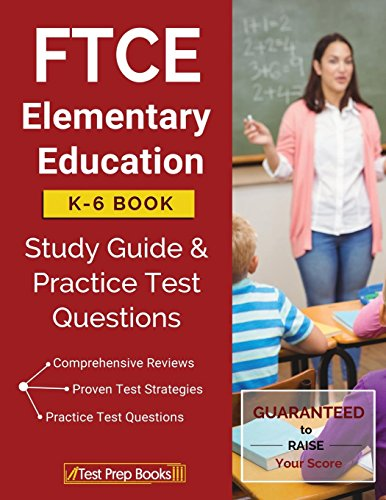 Ftce Elementary Education K 6 Book Study Guide Practice Test Questions
