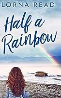 Half A Rainbow: Large Print Hardcover Edition