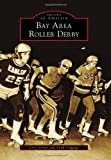 Bay Area Roller Derby (Images of America) by Jerry Seltzer (2012-08-06)