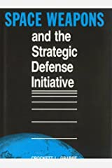Space Weapons and the Strategic Defense Initiative by Crockett L. Grabbe (1991-09-01) Hardcover