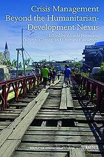 Crisis Management Beyond the Humanitarian-Development Nexus (Routledge Humanitarian Studies) (English Edition)