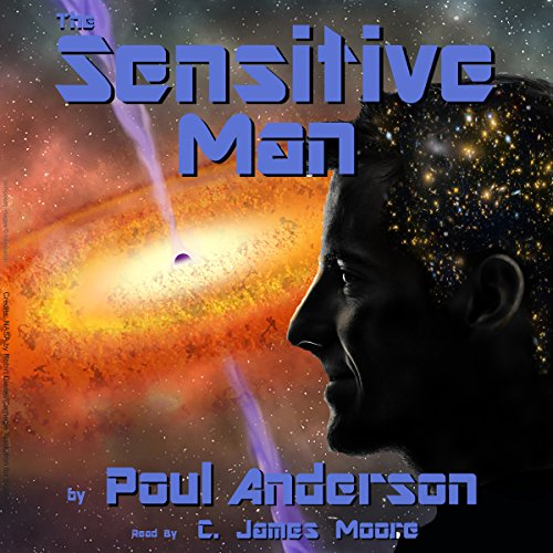 The Sensitive Man                   By:                                                                                                                                 Poul Anderson                               Narrated by:                                                                                                                                 C James Moore                      Length: 2 hrs and 23 mins     Not rated yet     Overall 0.0