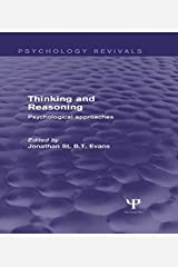 Thinking and Reasoning (Psychology Revivals): Psychological Approaches Kindle Edition