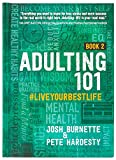 Adulting 101 Book 2: #liveyourbestlife - An...