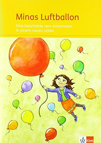 Minas Luftballon: Eine Geschichte vom Ankommen in einem neuen Leben Klasse 2-4 (Zebra. Ausgabe ab 2018)