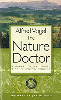 The Nature Doctor: A Manual of Traditional and Complementary Medicine by [H C A Vogel]