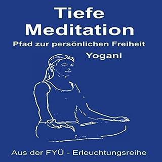 Tiefe Meditation: Pfad zur persönlichen Freiheit Titelbild