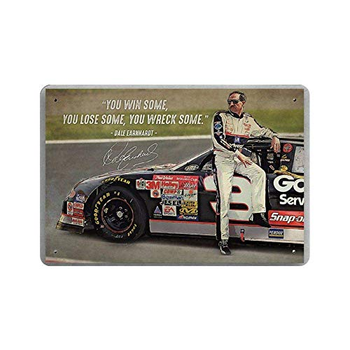 BNIST Dale Earnhardt You Win Some You Lose Some You Wreck Some Vintage Sign Aluminum Tin Metal Signs Warning Sign Retro Plaque Poster Wall Art Decor 8X12 inches