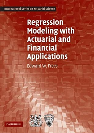 Regression Modeling with Actuarial and Financial Applications (International Series on Actuarial Science) by Edward W. Frees(2009-11-30)