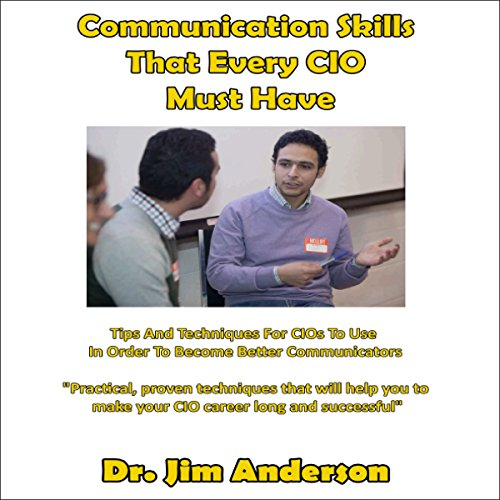 Communication Skills That Every CIO Must Have audiobook cover art