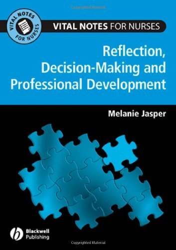 Professional Development, Reflection and Decision-making for Nurses (Vital Notes for Nurses Book 2) (English Edition)