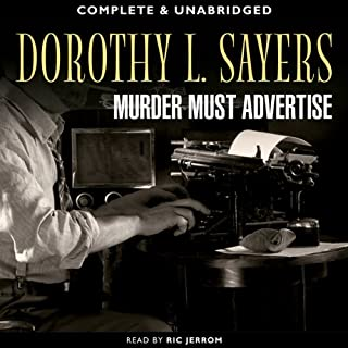 Murder Must Advertise                   By:                                                                                                                                 Dorothy L. Sayers                               Narrated by:                                                                                                                                 Ric Jerrom                      Length: 12 hrs and 9 mins     41 ratings     Overall 4.6
