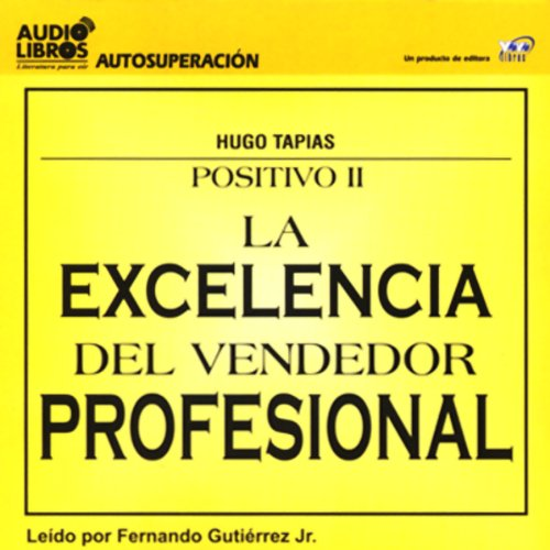 La Excelencia del Vendedor Profesional [The Excellence of the Professional Salesman] (Texto Completo) audiobook cover art
