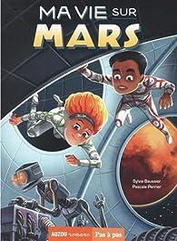 Ma vie sur Mars par Antoine Brivet