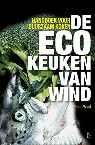 De ecokeuken van Wind: Handboek voor duurzaam koken