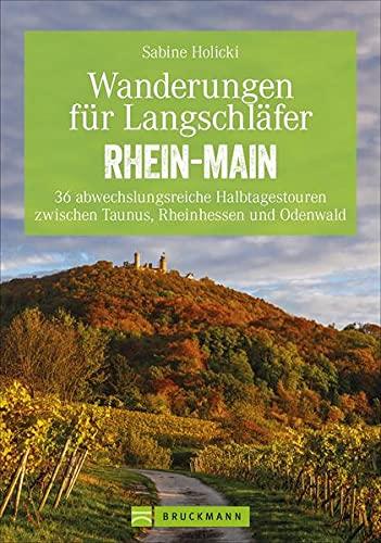 Bruckmann Wanderführer: Wanderungen für Langschläfer Rhein-Main. 36 abwechslungsreiche Halbtagestouren zwischen Taunus, Rheinhessen und Odenwald. Ein Erlebnisführer für das Rhein-Main-Gebiet.