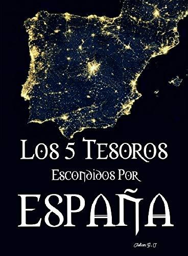 Los 5 Tesoros Escondidos Por España.