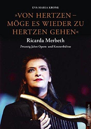 Von Hertzen - möge es wieder zu Hertzen gehen: Ricarda Merbeth. Zwanzig Jahre Opern- und Konzertbühne