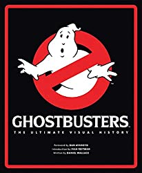 Image: Ghostbusters: The Ultimate Visual History | Hardcover: 224 pages | by Daniel Wallace (Author), Dan Aykroyd (Foreword), Ivan Reitman (Introduction). Publisher: Insight Editions; Annotated edition edition (October 27, 2015)