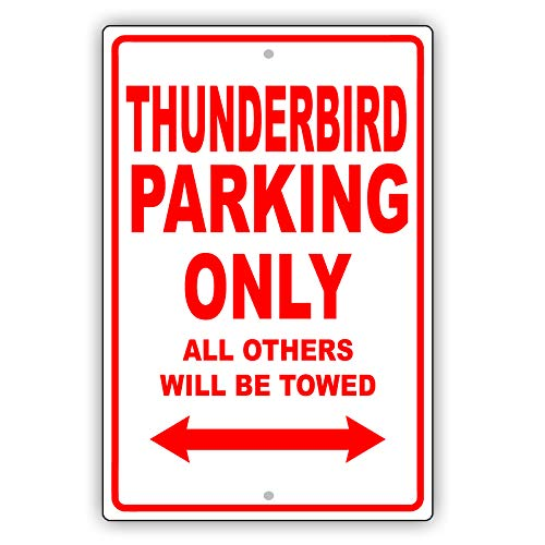 "Ford Thunderbird Parking Only All Others Will Be Towed Ridiculous Funny Novelty Garage Aluminum 8""x12"" Sign Plate"